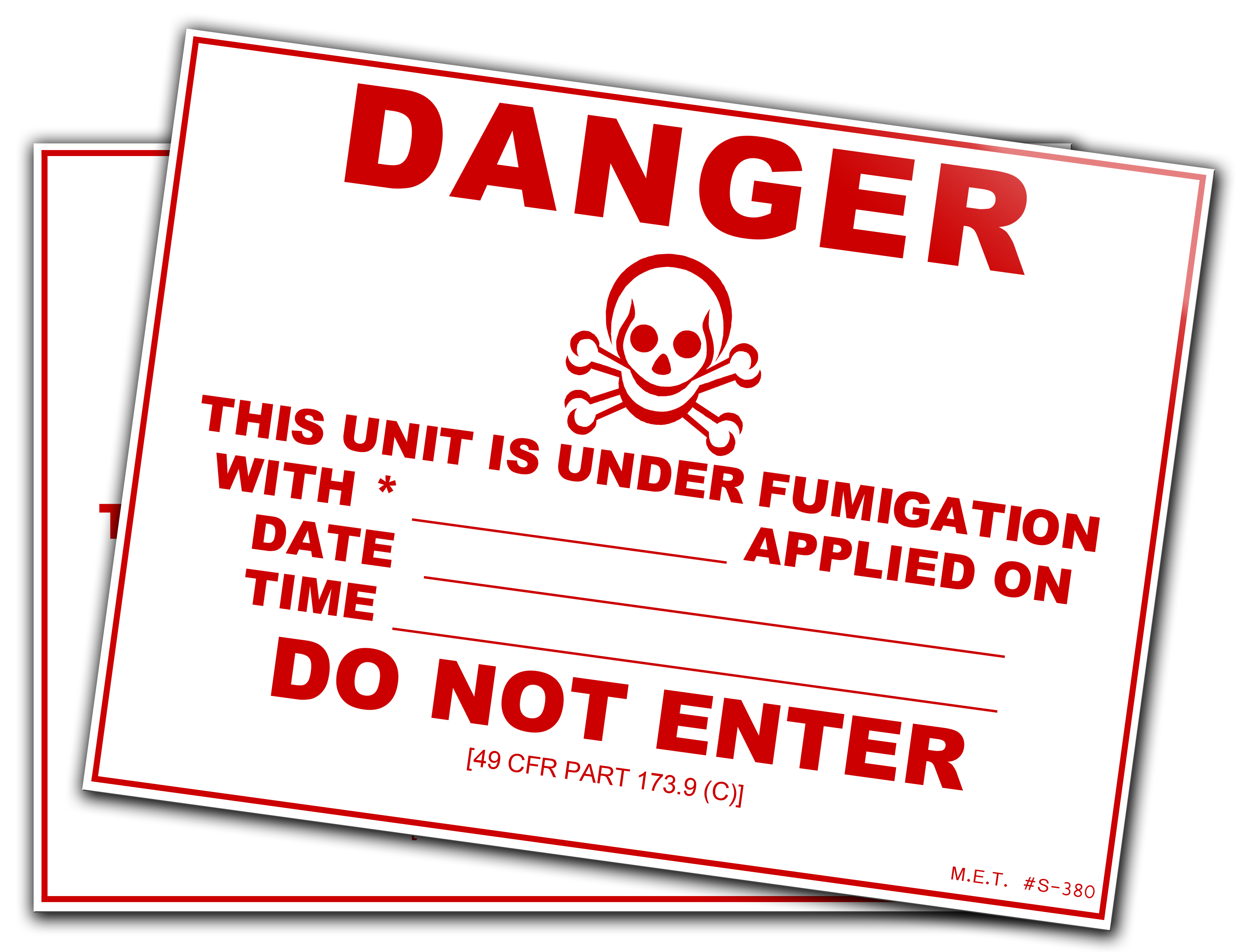 DANGER THIS UNIT IS UNDER FUMIGATION WITH *______APPLIED ON DATE_____ TIME_____ DO NOT ENTER [49 CFR PART 173.9 (C)] 13w x 10h