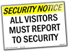 Security Notice - All visitors must report to Security. 14 x 10